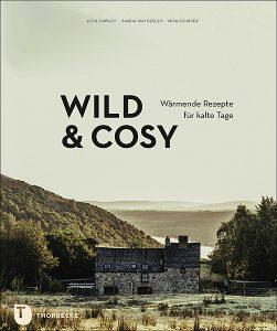 Wild&Cosy - Wärmende Rezepte für kalte Tage | Kochbuch #rezepte #herbstküche